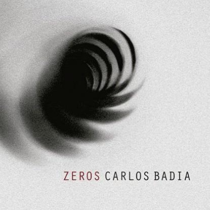 CARLOS BADIA / カルロス・バヂア / ZEROS