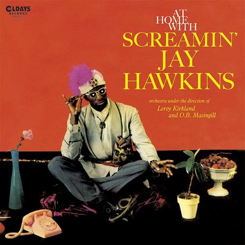 SCREAMIN' JAY HAWKINS / スクリーミン・ジェイ・ホーキンス / AT HOME WITH SCREAMIN' JAY HAWKINS / アット・ホーム・ウィズ・スクリーミン・ジェイ・ホーキンス (紙ジャケ)