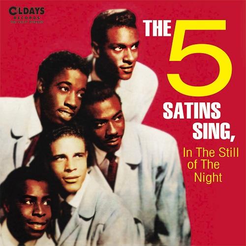 FIVE SATINS / ファイブ・サテンズ / FIVE SATINS SING. IN THE STILL OF THE NIGHT / ファイヴ・サテンズ・シング、イン・ザ・スティル・オブ・ザ・ナイト (紙ジャケ)