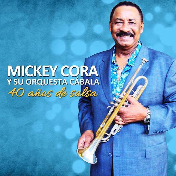 MICKEY CORA / ミッキー・コラ / 40 ANOS DE SALSA