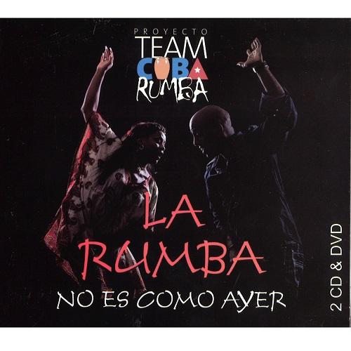 TEAM CUBA DE LA RUMBA / チーム・クーバ・デ・ラ・ルンバ / LA RUMBA NO ES COMO AYER