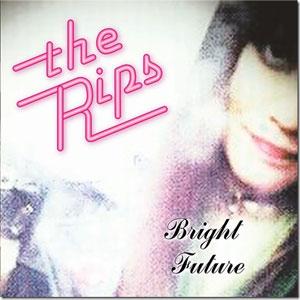 RIPS / BRIGHT FUTURE
