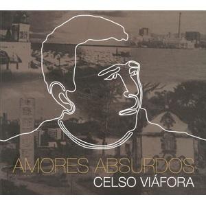 CELSO VIAFORA / セルソ・ヴィアフォラ / AMORES ABSURDOS