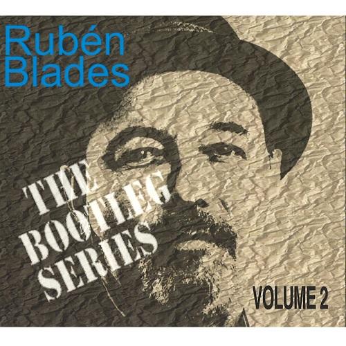 RUBEN BLADES / ルベーン・ブラデス / THE BOOTLEG SERIES VOL.2