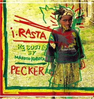 PECKER / ペッカー / i・RASTA - Rebooted by Makoto Kubota-