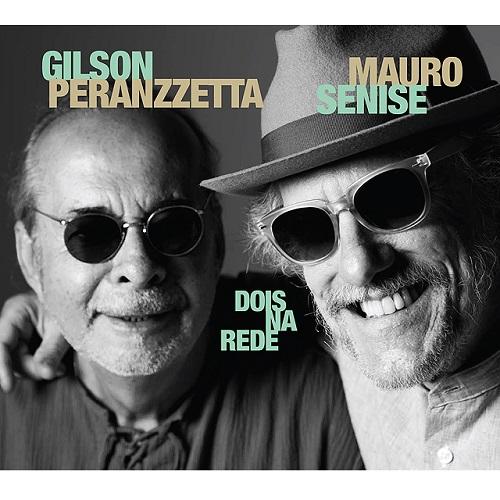 GILSON PERANZZETTA & MAURO SENISE / ジルソン・ペランゼッタ&マウロ・セニージ / DOIS NA REDE