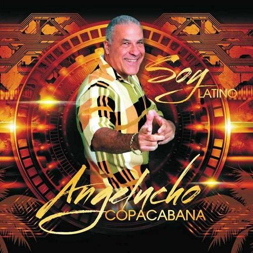 ANGELUCHO COPACABANA / アンヘルーチョ・コパナバーナ / SOY LATINO