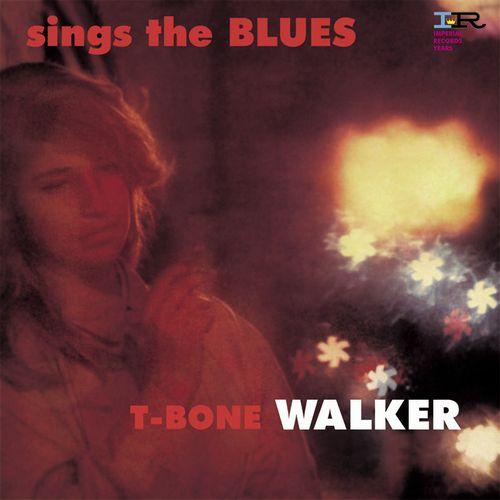 T-BONE WALKER / T ボーン・ウォーカー / SINGS THE BLUES / シングス・ザ・ブルース