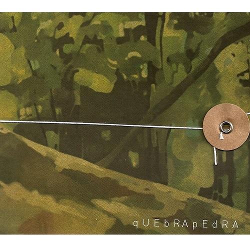 qUEbRApEdRA / ケブラペドラ / QUEBRAPEDRA