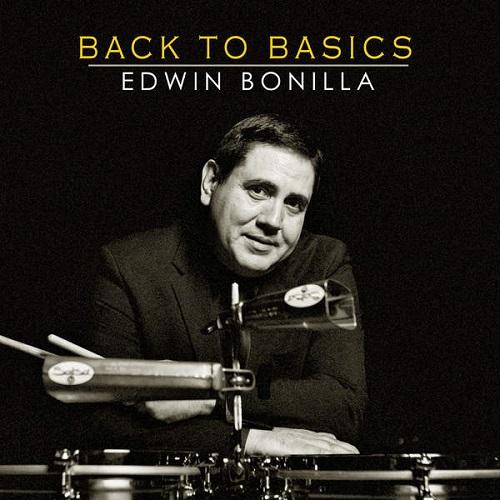 EDWIN BONILLA / エドウィン・ボニージャ / BACK TO BASICS