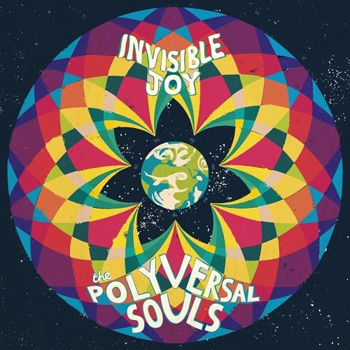 THE POLYVERSAL SOULS / ザ・ポリヴァーサル・ソウルズ / INVISIBLE JOY