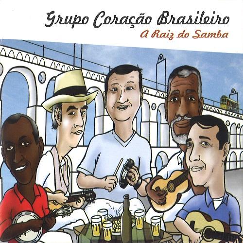 GRUPO CORACAO BRASILEIRO / グルーポ・コラサォン・ブラジレイロ / A RAIZ DO SAMBA