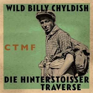 WILD BILLY CHILDISH & CTMF / DIE HINTERSTOISSER TRAVERSE (CLEAR LP)