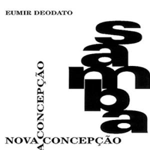 EUMIR DEODATO / エウミール・デオダート / SAMBA NOVA CONCEPCAO / サンバ・ノヴァ・コンセプサォン