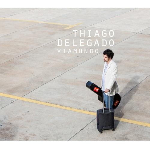 THIAGO DELEGADO / チアゴ・デレガド / VIAMUNDO