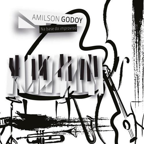 AMILSON GODOY / アミルソン・ゴドイ / NA BASE DO IMPROVISO