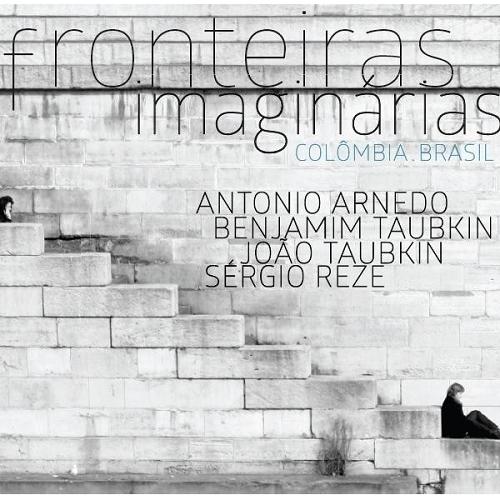 ANTONIO ARNEDO & BENJAMIN TAUBKIN & JOAO TAUBKIN & SERGIO REZE / アントニオ・アルネド&ベンジャミン・タウブキン&ジョアン・タウブキン&セルジオ・ヘゼ / FRONTEIRAS IMAGINARIAS