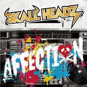SKALL HEADZ / AFFECTION