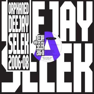 AFX / ORPHANED DEEJAY SELEK 2006-2008