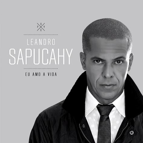 LEANDRO SAPUCAHY / レアンドロ・サプカイ / EU AMO A VIDA