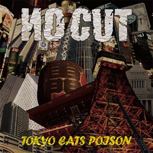 NO CUT / TOKYO EATS POISON