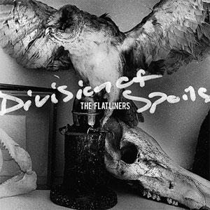 FLATLINERS / フラットライナーズ / DIVISION OF SPOILS