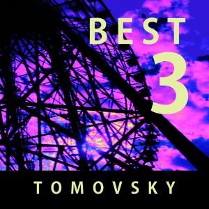 TOMOVSKY / トモフスキー / BEST3
