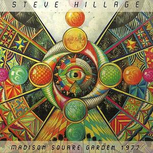 STEVE HILLAGE / スティーヴ・ヒレッジ / MADISON SQUARE GARDEN 1977 - REMASTER