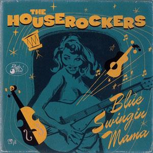 HOUSEROCKERS / ハウスロッカーズ / BLUE SWINGIN' MAMA