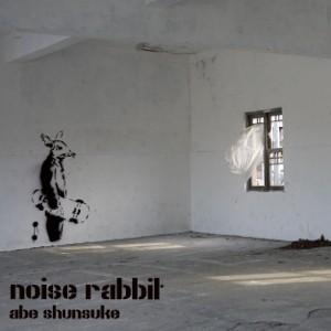 アベシュンスケ / noise rabbit