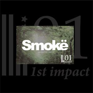 smoke (PUNK) / 1st Impact