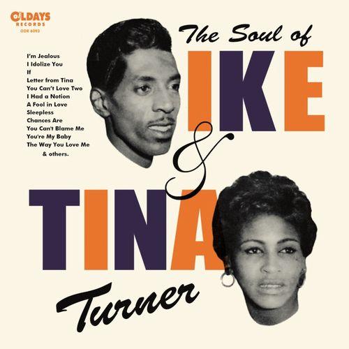 IKE & TINA TURNER / アイク&ティナ・ターナー / THE SOUL OF IKE & TINA TURNER / ザ・ソウル・オブ・アイク・アンド・ティナ・ターナー