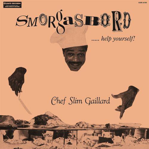 SLIM GAILLARD / スリム・ゲイラード / SMORGASBORD..... HELP YOUR SELF / スモーガスボード.....ヘルプ・ヨア・セルフ