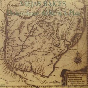 VIEJAS RAICES / ヴィエハス・ライセス / De las Colonias del Río de la Plata(LP)