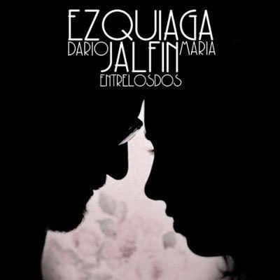 MARIA EZQUIAGA & DARIO JALFIN / マリア・エスキアガ&ダリオ・ハルフィン / ENTRE LOS DOS