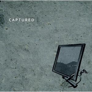 CAPTURED / CAPTURED