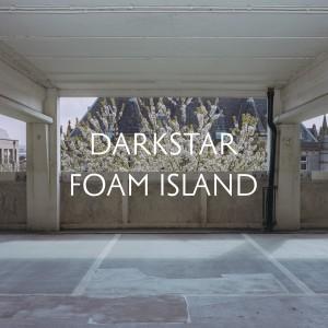 DARKSTAR / FOAM ISLAND