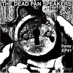DEAD PAN SPEKAERS / SiNE / 3wayEP #1