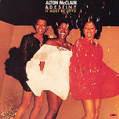ALTON MCCLAIN & DESTINY / アルトン・マクレイン&デスティニー / IT MUST BE LOVE / クレイジー・ラヴ (LP)