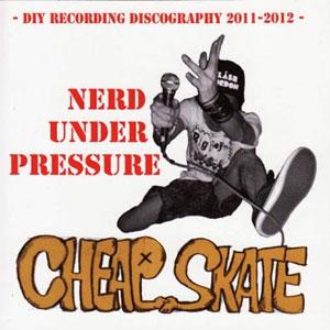 Cheap Skate / Nerd Under Pressure