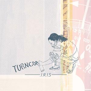 TURNCOAT / I.R.I.S