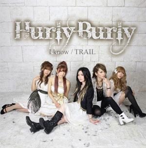 Hurly Burly / I know / TRAIL