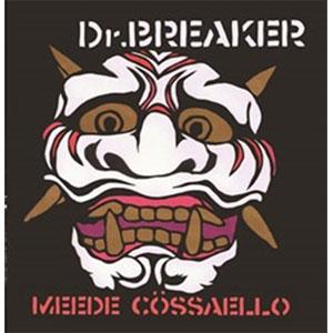 Dr.BREAKER / MEEDE COSSAELLO