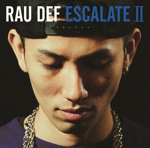 RAU DEF / ラウ・デフ / ESCALATE II