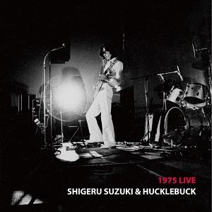 鈴木茂とハックルバック / 1975LIVE