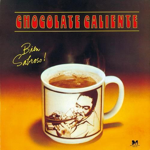 CHOCOLATE CALIENTE / チョコラーテ・カリエンテ / BIEN SABROSO! / ビアン・サブローソ!