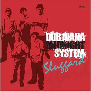 Dubjuana midnight system / SLUGGARD