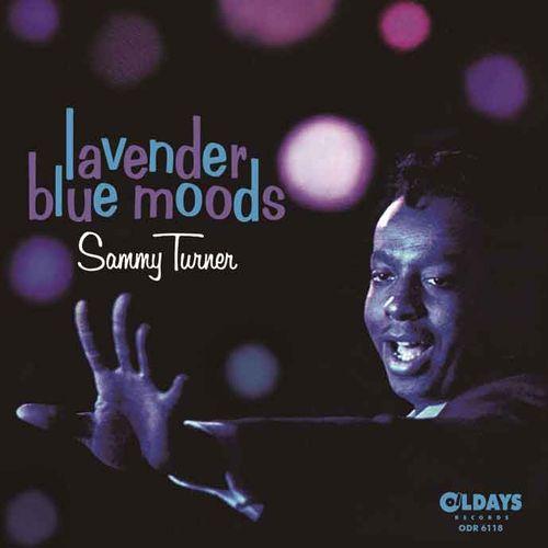 SAMMY TURNER / サミー・ターナー / LAVENDER BLUE MOODS  / ラベンダー・ブルー・ムード