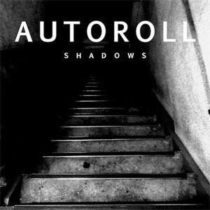 AUTOROLL / shadows
