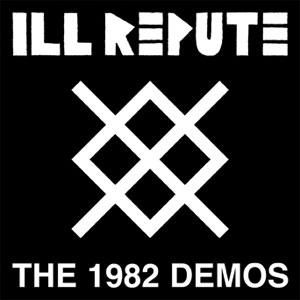 ILL REPUTE / イルレピュート / (COLOR) 1982 DEMOS (LP)